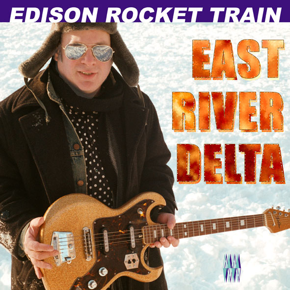 "EDISON ROCKET TRAIN ""East River Delta"" LP"
